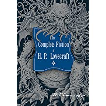 The Complete Fiction of H.P. Lovecraft (Knickerbocker Classics)