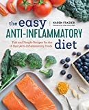 img - for The Easy Anti Inflammatory Diet: Fast and Simple Recipes for the 15 Best Anti-Inflammatory Foods book / textbook / text book