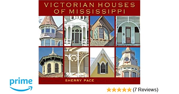 Victorian Houses of Mississippi: Sherry Pace: 9781578067817