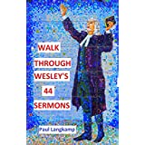 Walk through Wesley's 44 Sermons: abridged, paraphrased, discussion questions