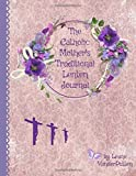 The Catholic Mother's Traditional Lenten Journal