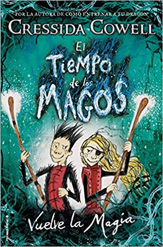 El tiempo de los magos. Vuelve la magia Roca Juvenil: Amazon.es: Cressida Cowell, Scheherezade Surià: Libros