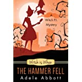 Witch Is When The Hammer Fell (A Witch P.I. Mystery) (Volume 8)