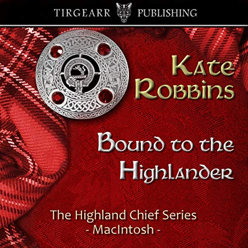 Bound to the Highlander: The Highland Chiefs, Book 1