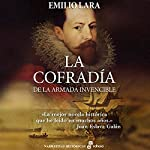 La cofradía de la Armada Invencible [The Brotherhood of the Invincible Navy] | Emilio Lara