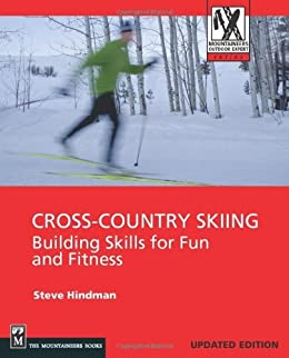 ;;VERIFIED;; Cross-Country Skiing: Building Skills For Fun And Fitness (Mountaineers Outdoor Expert). Madison Rhode correcta Hospital unique review Nurse