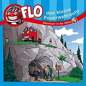 Abenteuer in der Höhle (Flo, das kleine Feuerwehrauto 4) Hörspiel