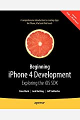 Beginning iPhone 4 Development: Exploring the iOS SDK Paperback