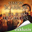 Der Zorn des Adlers (Die Rom-Serie 3) Hörbuch von Simon Scarrow Gesprochen von: Reinhard Kuhnert