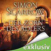 Der Zorn des Adlers (Die Rom-Serie 3) | Simon Scarrow