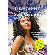 Cap-Vert – São Vicente: Un brassage de culture et musique cap-verdiennes (diariesof Cap-Vert) (French Edition)