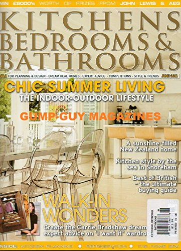 Kitchens Bedrooms & Bathrooms June 2011 UK Magazine WALK-IN WONDERS: CREATE THE CARRIE BRADSHOW DREAM EXPER ADVICE ON