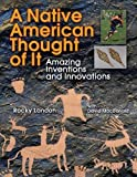 img - for Native American Thought of It: Amazing Inventions and Innovations (We Thought of It) book / textbook / text book