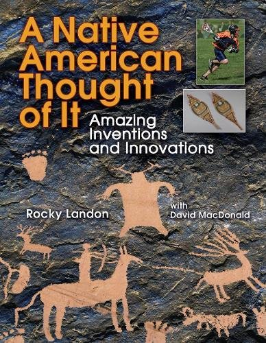 Native American Thought of It: Amazing Inventions and Innovations (We Thought of It)