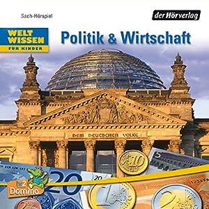Politik und Wirtschaft. Welt Wissen für Kinder Hörspiel