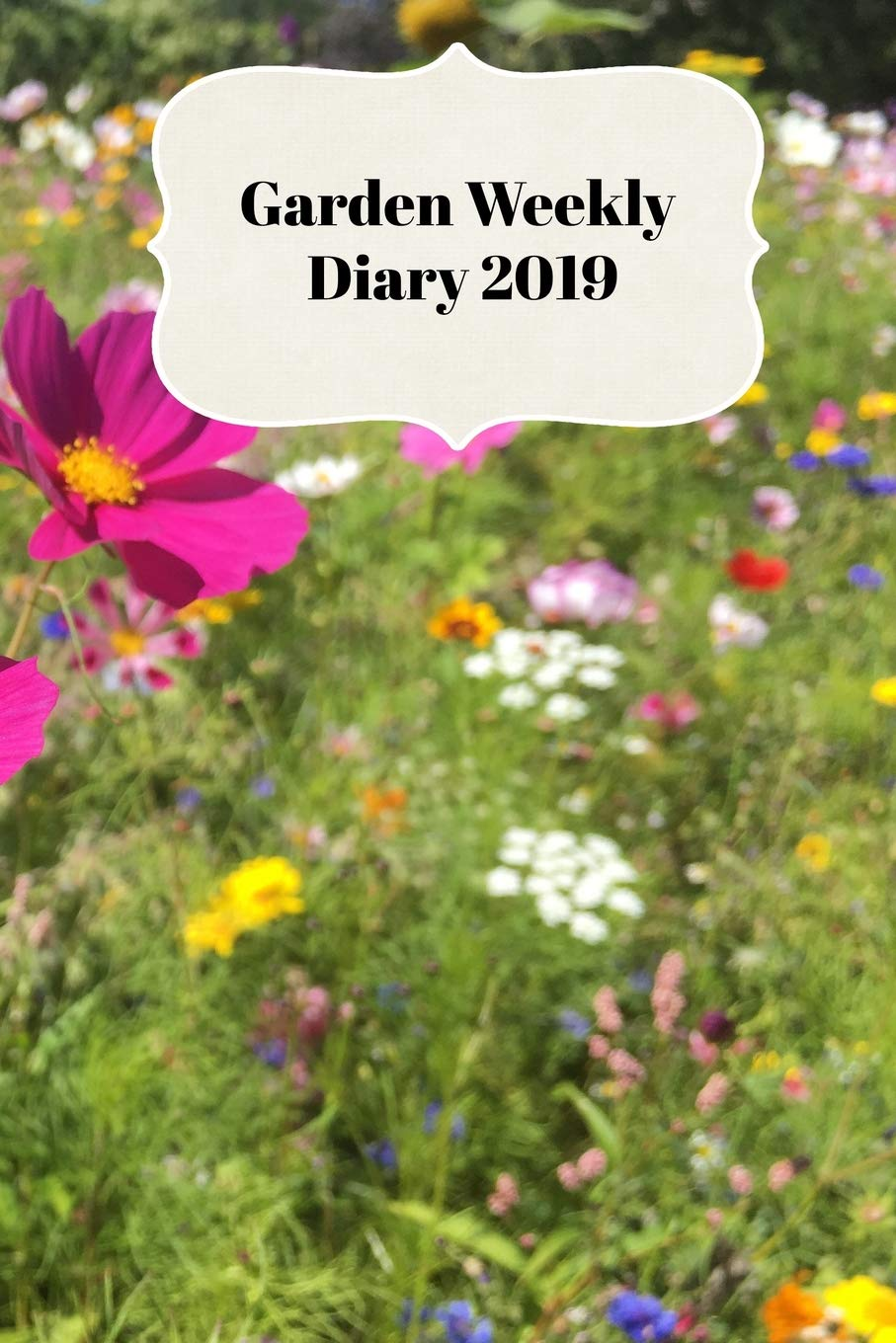 Garden Weekly Diary 2019 With Weekly Scheduling And Monthly