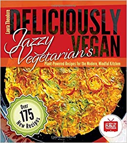 Book Jazzy Vegetarian's Deliciously Vegan: Plant-Powered Recipes for the Modern, Mindful Kitchen