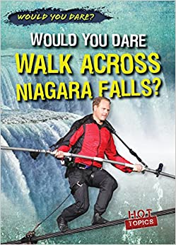 Book Would You Dare Walk Across Niagara Falls?