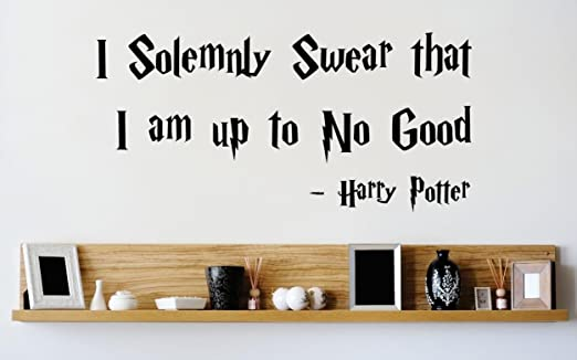 I Solemnly Swear I Am Up To No Good Wall Decal Vinyl Sticker Quote Harry Potter