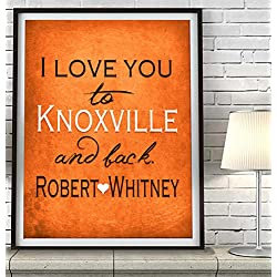 """I Love You to Knoxville and Back"" Tennessee ART PRINT, Customized & Personalized UNFRAMED, Wedding gift, Valentines day gift, Christmas gift, Graduation gift, All Sizes"