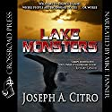 Lake Monsters Audiobook by Joseph A. Citro Narrated by Mike Tanner
