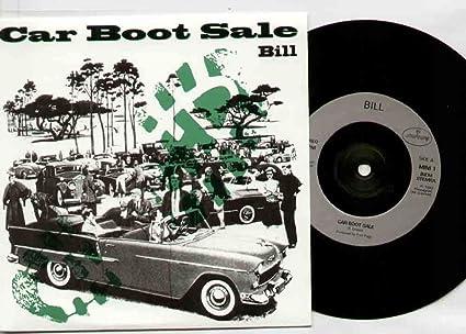 bill bill car boot sale 7 inch vinyl 45 amazon com music