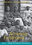 1: America Firsthand, Volume I: Readings from Settlement to Reconstruction