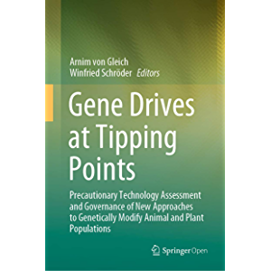 Gene Drives at Tipping Points: Precautionary Technology Assessment and Governance of New Approaches to Genetically…