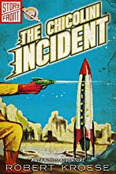 The Chicolini Incident (A Rex Nihilo Adventure) (A Short Story)