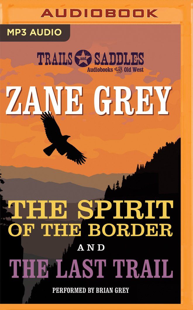 Download The Spirit of the Border and The Last Trail ebook