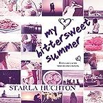 My Bittersweet Summer | Starla Huchton
