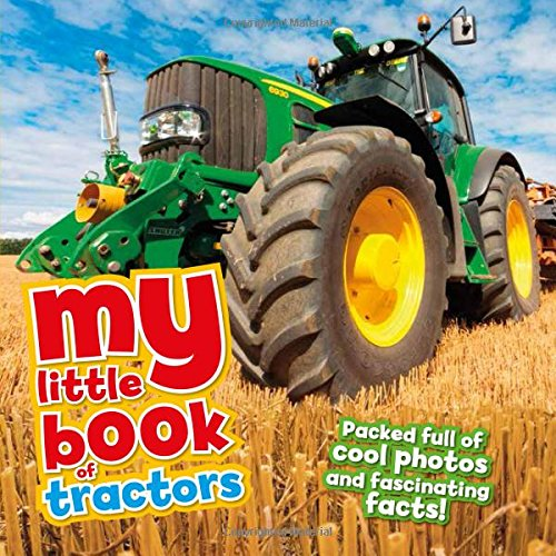 My Little Book of Tractors Hardcover – July 1, 2017 Rod Green QEB Publishing 1682971538 Technology - Agriculture