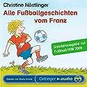 Fußballgeschichten vom Franz Hörbuch von Christine Nöstlinger Gesprochen von: Christine Nöstlinger