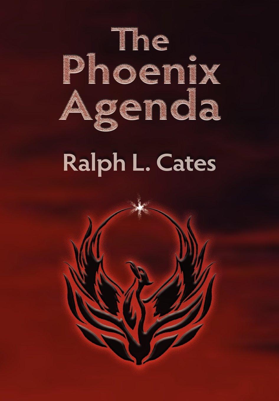 Amazon.com: The Phoenix Agenda (9781467514729): Ralph L ...