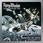 Aufbruch der BASIS (Perry Rhodan Silber Edition 102) | Kurt Mahr,Hans Kneifel,William Voltz,H. G. Francis,Marianne Sydow