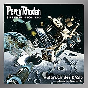 Aufbruch der BASIS (Perry Rhodan Silber Edition 102) Hörbuch