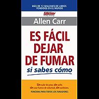 Es fácil dejar de fumar si sabes cómo (Spanish Edition)