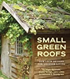 Small Green Roofs: Low-Tech Options for Greener Living