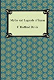 Myths and Legends of Japan, F. Hadland Davis, 1420947680