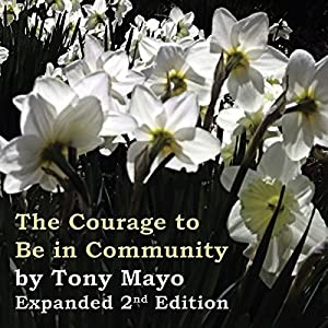 The Courage to Be in Community, 2nd Edition Audiobook