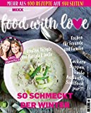 Sonderheft MIXX: Food with Love: So schmeckt der Winter