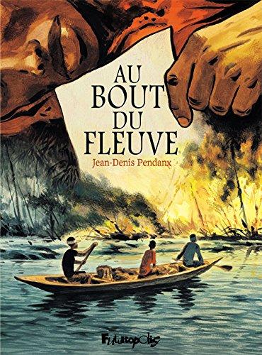 Au bout du fleuve (BANDES DESSINEE) (French Edition)