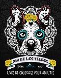 Dia de los perros: Livre de coloriage pour adultes: Édition minuit: Illustrations magnifiques et uniques sur un fond noir : Un cadeau unique pour les de pleine conscience et une art-thérapie