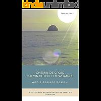 Chemin de croix: Chemin de foi et d'espérance (French Edition)