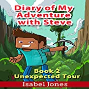 Diary of My Adventure with Steve: Unexpected Tour, Book 2 | Isabel Jones