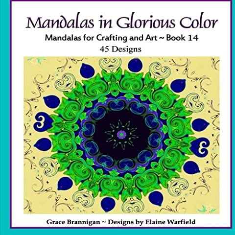 Mandalas in Glorious Color Book 14: Mandalas for Crafting and Art (Art in Color) (Volume 14) (Grace The Glorious Theme)