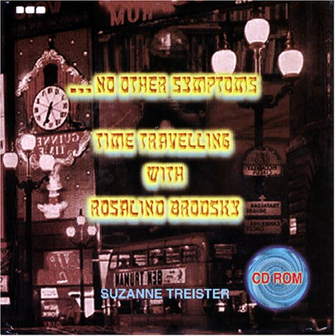 Read Online No Other Symptoms - Time Traveling with Rasalind Brodsky, Suzanne Treister pdf