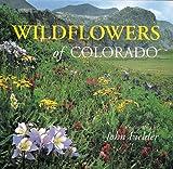 Wildflowers of Colorado, John Fielder, 1565790855