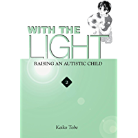 With the Light... Vol. 2: Raising an Autistic Child