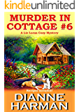 Murder in Cottage #6 (Liz Lucas Cozy Mystery Series Book 1)
